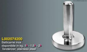 Batticarne in acciaio Inox - 2 Kg